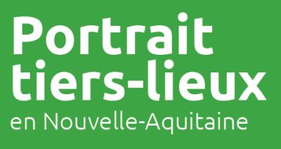 Les tiers-lieux de Nouvelle-Aquitaine à la loupe