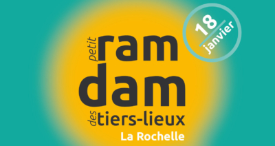 Petit Ramdam des Tiers-Lieux à La Rochelle